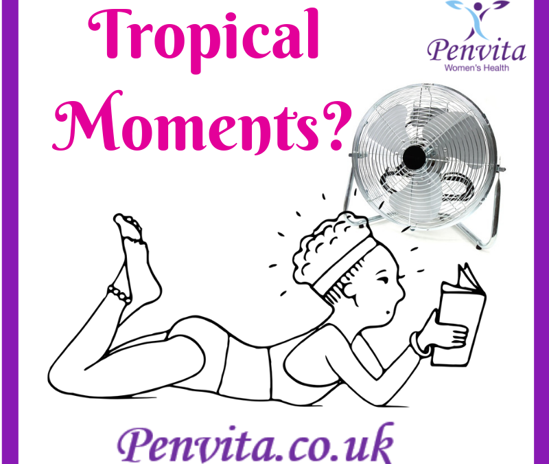 Hormones and 'Tropical Moments'